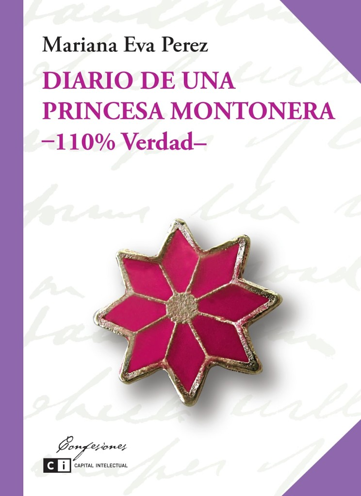 Portada del libro Diario de una Princesa Montonera de la escritora Mariana Eva Pérez